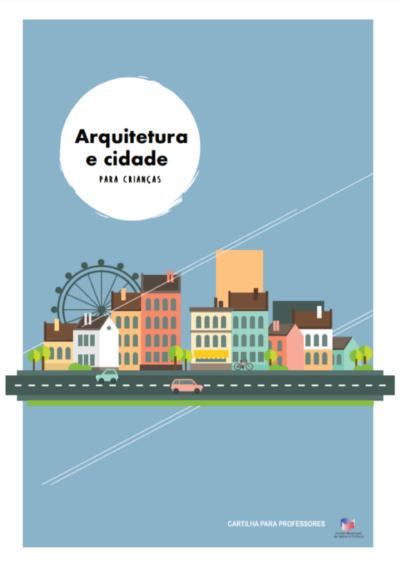 Cartilha Arquitetura e Cidade para Crianças.